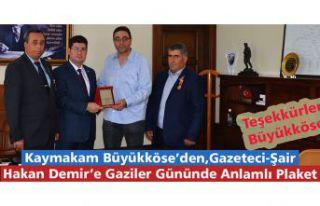 BÜYÜKKÖSE'DEN HAKAN DEMİR'E GAZİLER GÜNÜNDE...