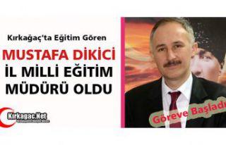 """DİKİCİ """"İL MİLLİ EĞİTİM MÜDÜRÜ""""..."""