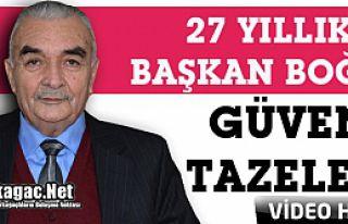 """27 YILLIK BAŞKAN BOĞAZ """"DEVAM"""" DEDİ(VİDEO)"""