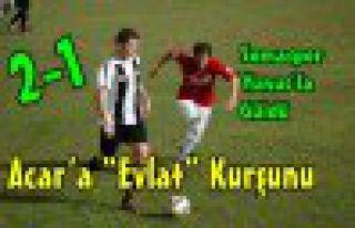 "ACAR'A ""EVLAT"" KURŞUNU 2-1"
