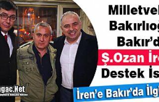 BAKIRLIOĞLU, BAKIR'DA Ş.OZAN İREN'E DESTEK...