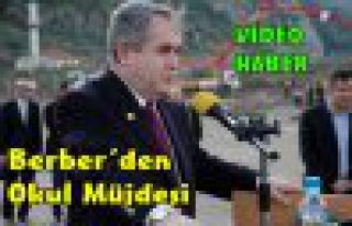 BERBER'DEN OKUL MÜJDESİ(VİDEO)