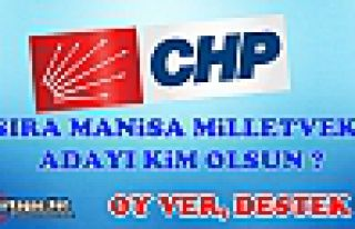 CHP'NİN MANİSA 1.SIRA MİLLETVEKİLİ ADAYI KİM...