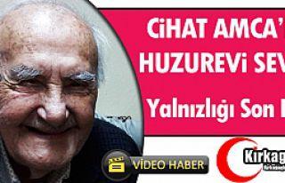 CİHAT AMCA'NIN HUZUREVİ SEVİNCİ(ÖZEL)