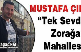 """ÇIKAR """"TEK SEVDAM ZORAĞA MAHALLESİ"""""""