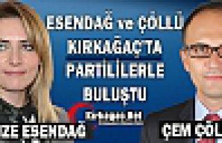 ÇÖLLÜ ve ESENDAĞ KIRKAĞAÇ'TA PARTİLİLERLE...