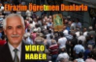 EFRAZİM ÖĞRETMEN DUALARLA(VİDEO)