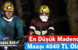 EN DÜŞÜK MADENCİ MAAŞI BELLİ 4040 TL
