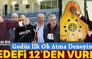 """GEDÜZ """"HEDEFİ 12'DEN VURDU"""""""