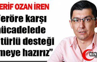 """İREN """"TERÖRE KARŞI HER TÜRLÜ DESTEĞİ VERMEYE..."""