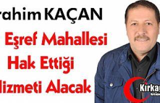 """KAÇAN """"ŞAİR EŞREF HAK ETTĞİ HİZMETİ ALACAK"""""""