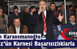 """KARAOSMANOĞLU """"GEDÜZ'ÜN KARNESİ BAŞARISIZLIKLARLA..."""