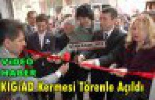 KIGİAD'ın Kermesi, Törenle Açıldı(VİDEO)