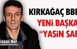 """KIRKAĞAÇLI BBP'DE YENİ BAŞKAN """"YASİN SARI"""""""