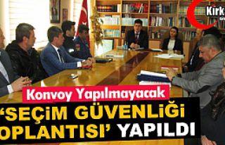 "KIRKAĞAÇ'TA ""SEÇİM GÜVENLİĞİ TOPLANTISI""..."