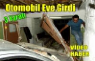 OTOMOBİL EVE GİRDİ 3 YARALI(VİDEO)