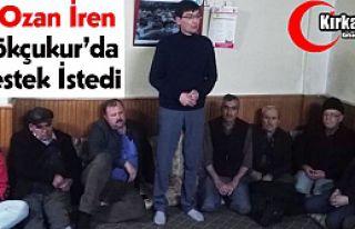 Ş.OZAN İREN GÖKÇUKUR'DA DESTEK İSTEDİ