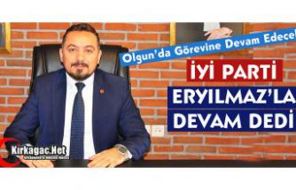 İYİ PARTİ ERYILMAZ'LA DEVAM DEDİ