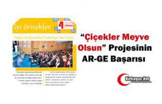 """""""ÇİÇEKLER MEYVE OLSUN"""" PROJESİNİN AR-GE BAŞARISI"""