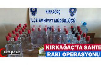 """KIRKAĞAÇ POLİSİ'NDEN """"SAHTE RAKI"""" OPERASYONU"""