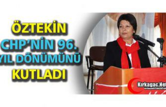 ÖZTEKİN CHP'NİN 96.KURULUŞ YIL DÖNÜMÜNÜ KUTLADI