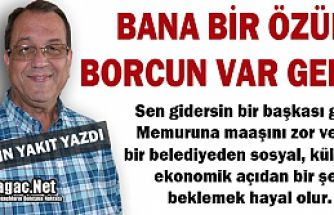 """AKIN YAKIT """"SENİN BANA ÖZÜR BORCUN VAR GEDÜZ"""""""