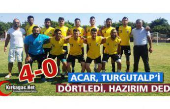 ACARİDMAN TURGUTALP'İ DÖRTLEDİ 4-0