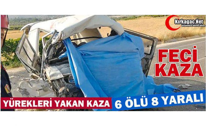 FECİ KAZA..6 ÖLÜ 8 YARALI