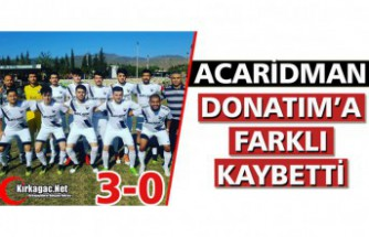 ACAR, DONATIM'A FARKLI KAYBETTİ 3-0