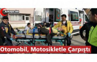 OTOMOBİL, MOTOSİKLETLE ÇARPIŞTI