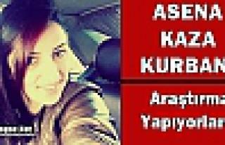 ASENA TRAFİK KAZASI KURBANI