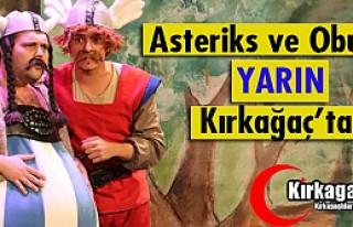 ASTERİKS ve OBURİKS YARIN KIRKAĞAÇ'TA