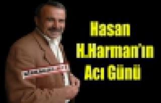 Hasan H.Harman'ın Acı Günü