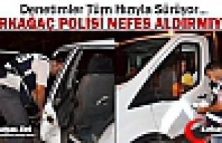 KIRKAĞAÇ POLİSİ NEFES ALDIRMIYOR