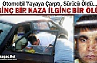 OTOMOBİL YAYAYA ÇARPTI, SÜRÜCÜ ÖLDÜ