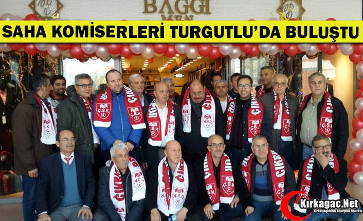 SAHA KOMİSERLERİ TURGUTLU'DA BULUŞTU
