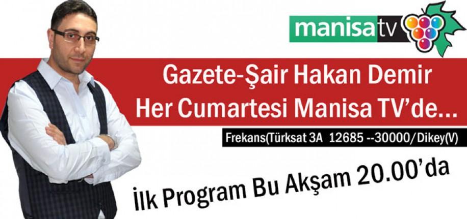 """GAZETECİ-ŞAİR HAKAN DEMİR """"HER CUMARTESİ"""" MANİSA TV'DE"""