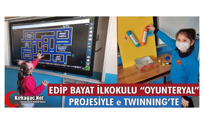 """EDİP BAYAT İLKOKULU """"OYUNTERYAL"""" PROJESİYLE e-TWINNING'TE"""