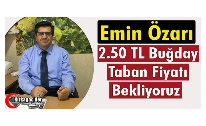 """ÖZARI """"2.50 TL TABAN FİYAT BEKLİYORUZ"""""""