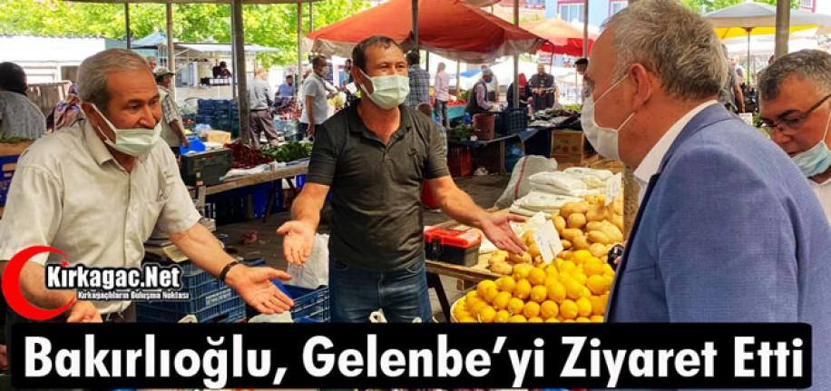 BAKIRLIOĞLU, GELENBE MAHALLESİNİ ZİYARET ETTİ