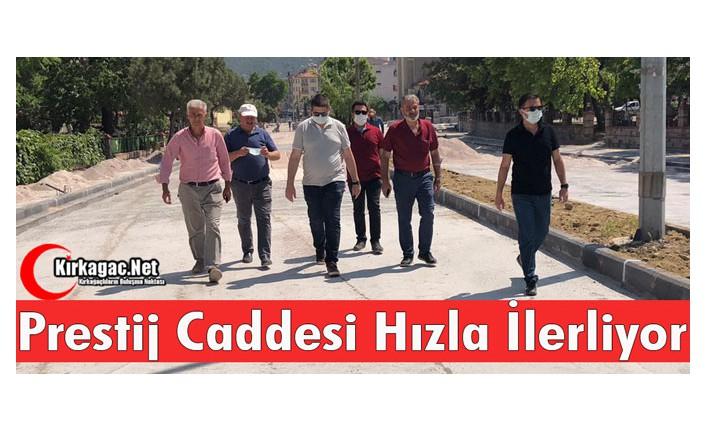 KIRKAĞAÇ'TA PRESTİJ CADDESİ HIZLA İLERLİYOR