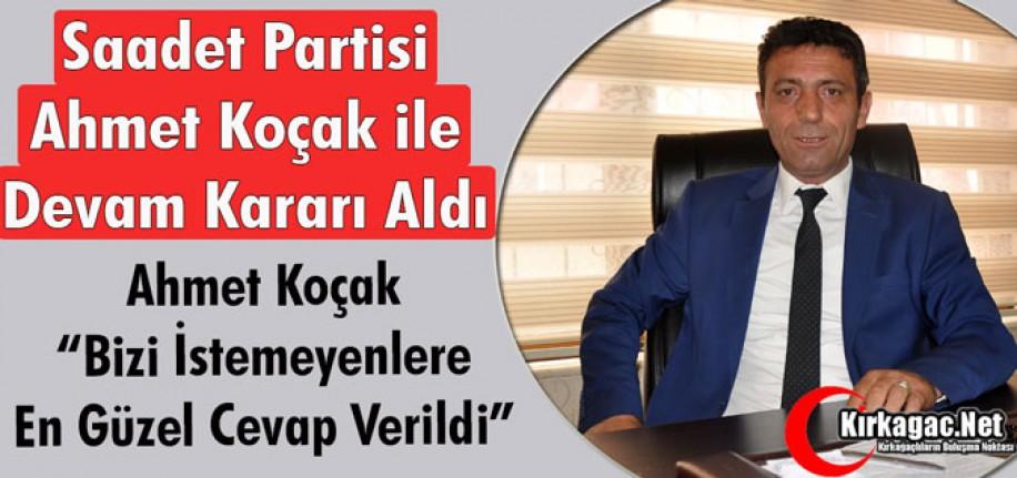 "SAADET PARTİSİ ""KOÇAK"" İLE DEVAM KARARI ALDI"
