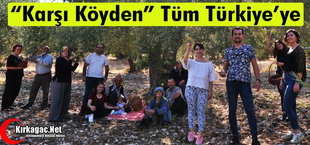 """""""KARŞI KÖYDEN"""" TÜM TÜRKİYE'YE"""