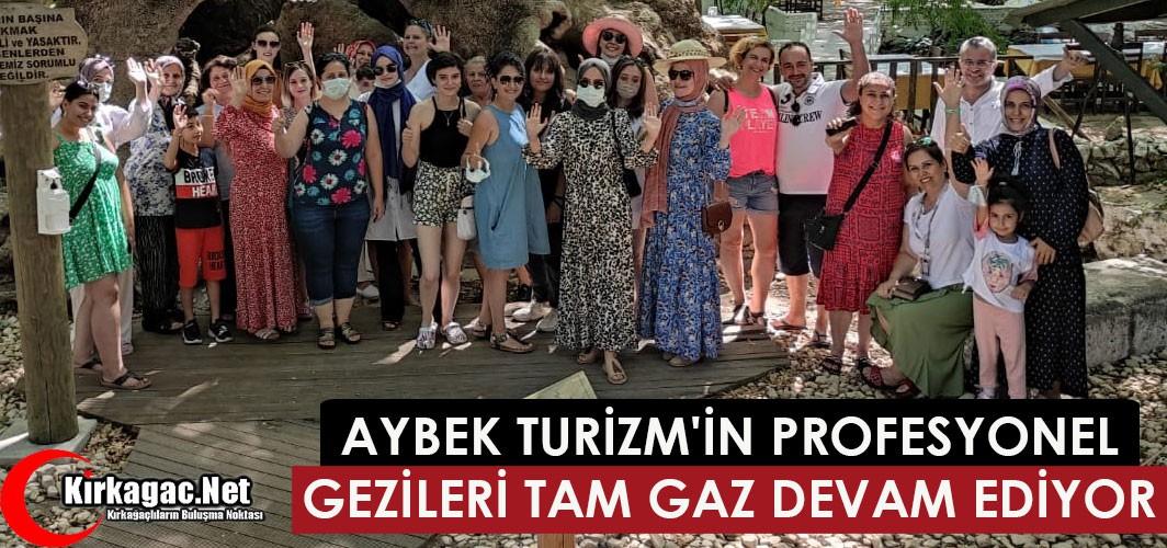 """AYBEK TURİZM'İN PROFESYONEL GEZİLERİ """"TAM GAZ"""" DEVAM EDİYOR"""