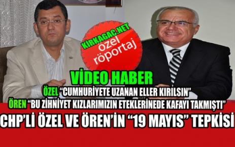"""CHP'Lİ ÖREN VE ÖZEL'DEN """"19 MAYIS"""" TEPKİSİ(ÖZEL RÖPORTAJ)"""