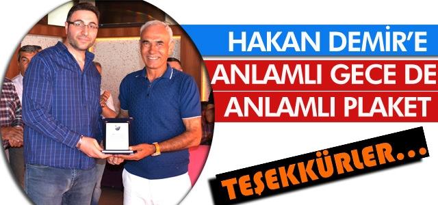 HAKAN DEMİR'E ANLAMLI GECE DE ANLAMLI PLAKET