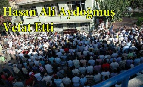 Hasan Ali Aydoğmuş Vefat Etti