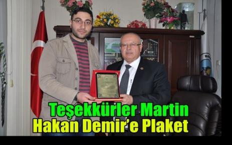 MARTİN'DEN HAKAN DEMİR'E PLAKET
