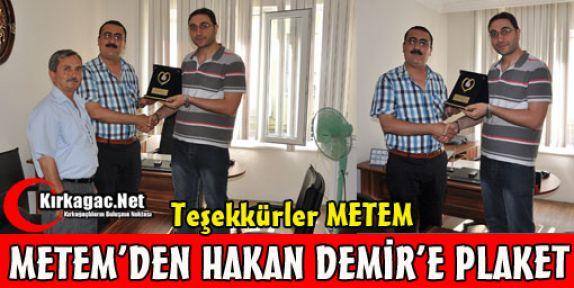 METEM'DEN HAKAN DEMİR'E PLAKET