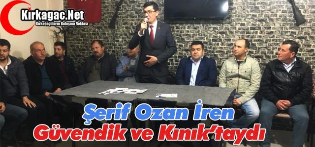 Ş.OZAN İREN, GÜVENDİK ve KINIK'I ZİYARET ETTİ